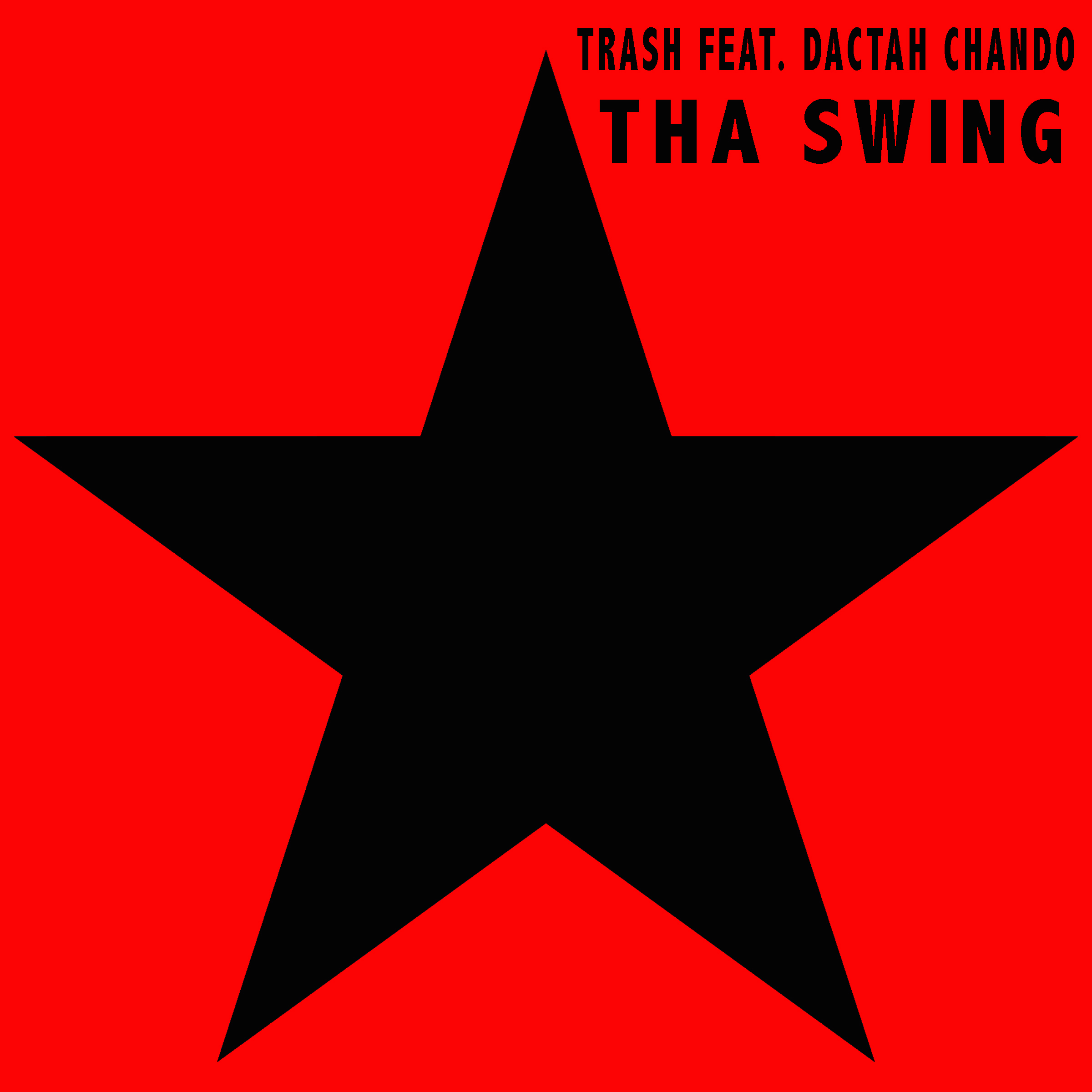 Trash feat. Dactah Chando - Tha Swing
