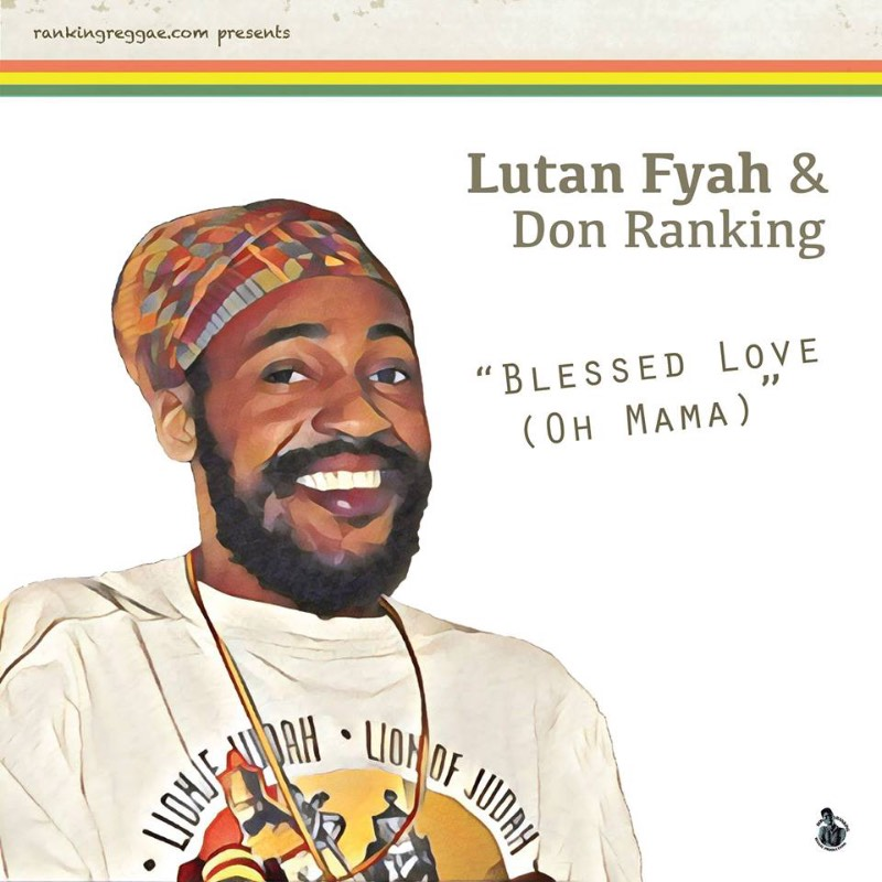 Lutan Fyah & Don Ranking- Blessed Love (Oh Mama)