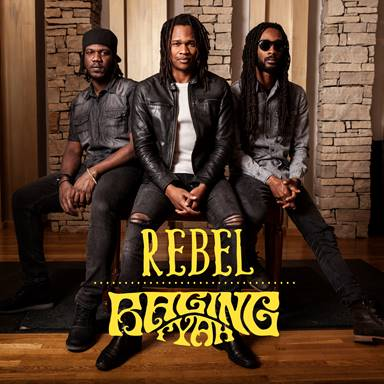 Raging Fyah - Rebel