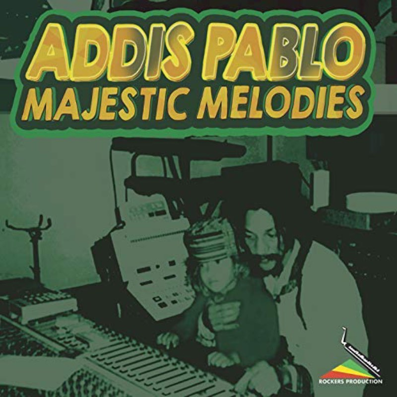 Addis Pablo- Majestic Melodies
