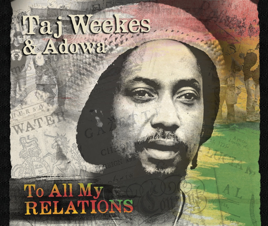 Taj Weekes & Adowa - To All My Relations