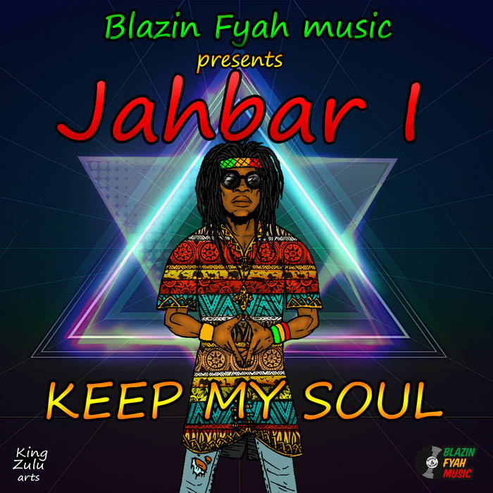 Jahbar I- Keep My Soul