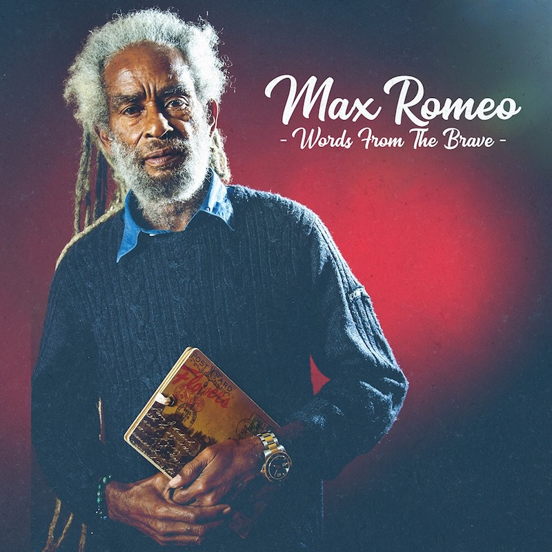 Max Romeo-Words From The Brave
