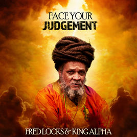 Fred Locks and King Alpha - Face Your Judgement