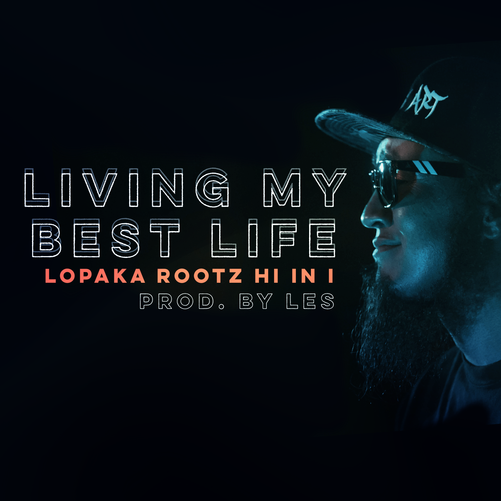 Living My Best Life -Lopaka Rootz Hi In I